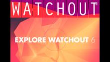 watchout 6